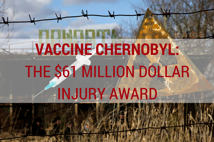 Vaccine Chernobyl: The $61 Million Dollar Injury Award