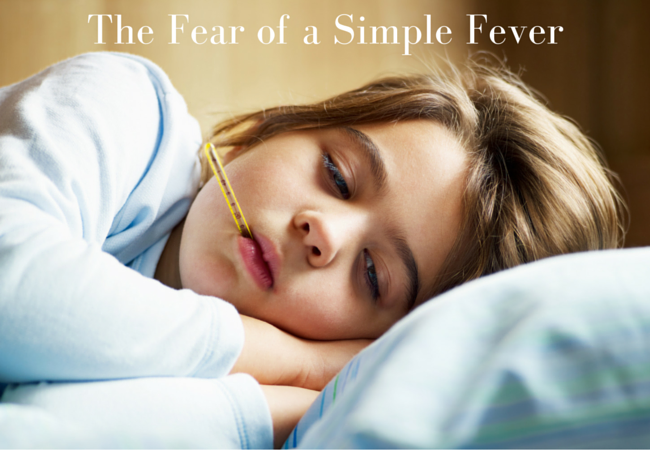 The Fear of a Simple Fever