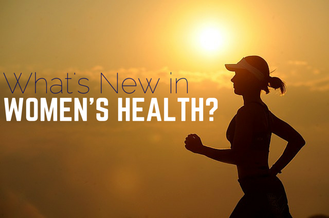 What's New in Women's Health?