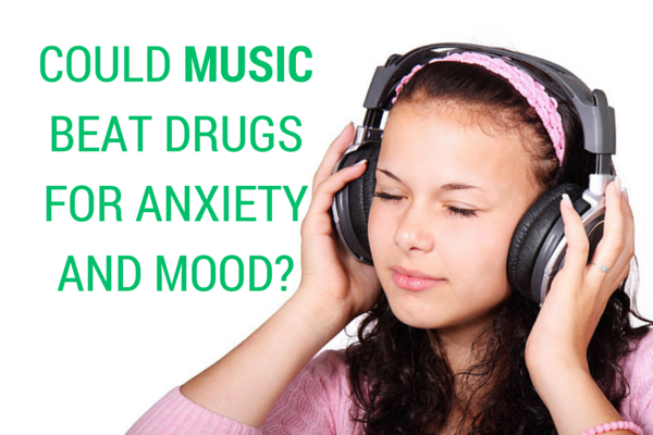 Could Music Beat Drugs For Anxiety and Mood?